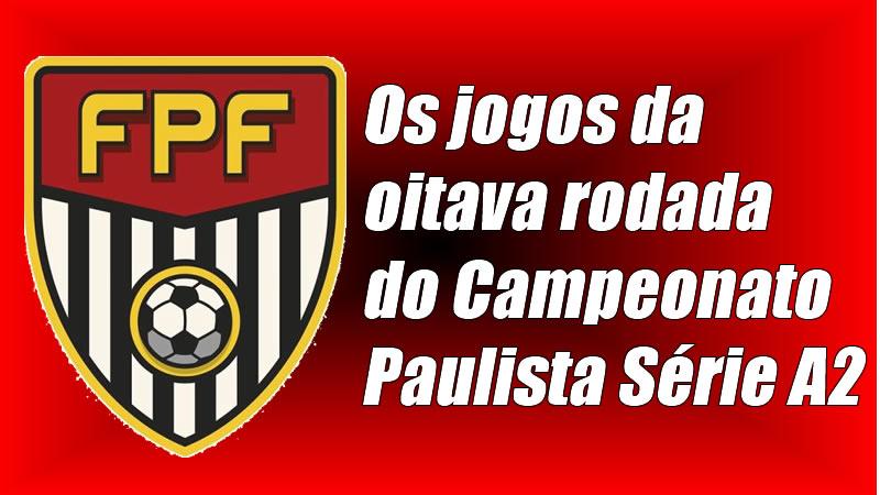 Veja a tabela da oitava rodada do Paulista Série A2